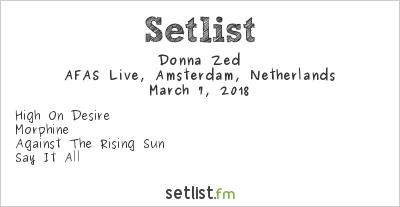 Donna Zed Setlist AFAS Live, Amsterdam, Netherlands 2018
