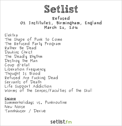 Refused Setlist O2 Institute2, Birmingham, England 2016