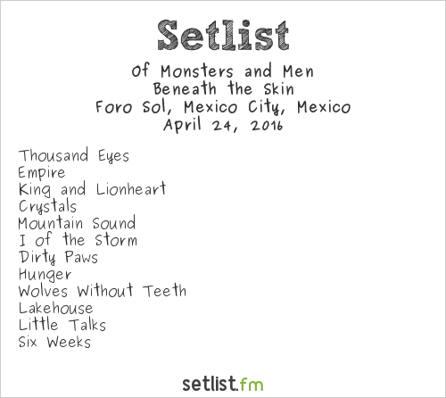 Of Monsters and Men Setlist Vive Latino 2016 2016, Beneath the Skin