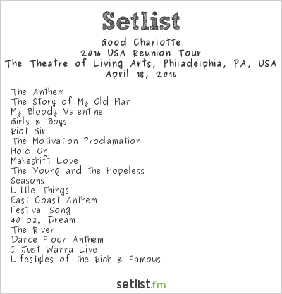 Good Charlotte Setlist The Theatre of Living Arts, Philadelphia, PA, USA 2016, 2016 USA Reunion Tour