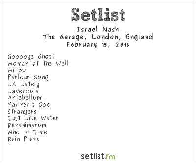 Israel Nash Setlist The Garage, London, England 2016