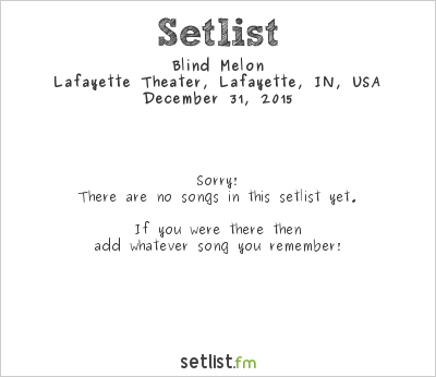 Blind Melon Setlist Lafayette Theatre, Lafayette, IN, USA 2015