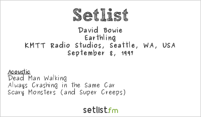 David Bowie Setlist Mountain Morning Show, Seattle, WA, USA 1997, Earthling Tour