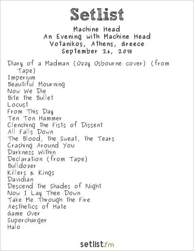 Machine Head Setlist Votanikos, Athens, Greece 2015, An Evening with Machine Head