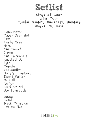 Kings of Leon Setlist Sziget Festival 2015 2015