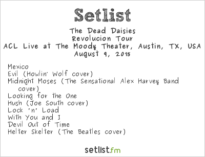 The Dead Daisies Setlist The Moody Theater, Austin, TX, USA 2015, Revolución Tour