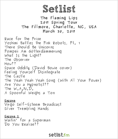 The Flaming Lips Setlist The Fillmore, Charlotte, NC, USA 2017, 2017 Spring Tour