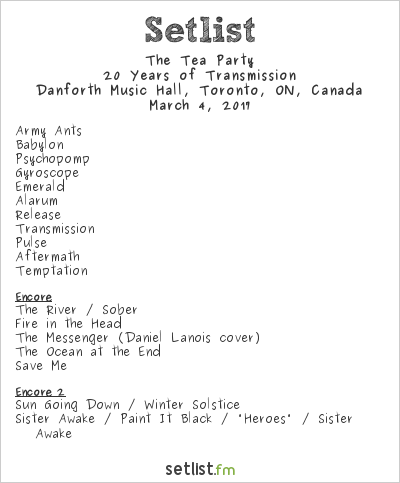 The Tea Party Setlist Danforth Music Hall, Toronto, ON, Canada 2017, 20 Years of Transmission