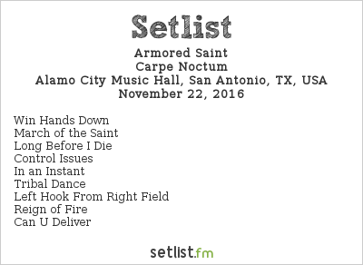 Armored Saint Setlist Alamo City Music Hall, San Antonio, TX, USA 2016, Carpe Noctum