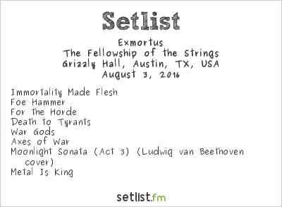 Exmortus Setlist Grizzly Hall, Austin, TX, USA 2016, The Fellowship of the Strings
