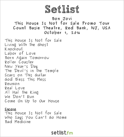 Bon Jovi Setlist Count Basie Theatre, Red Bank, NJ, USA 2016, This House Is Not For Sale Promo Tour