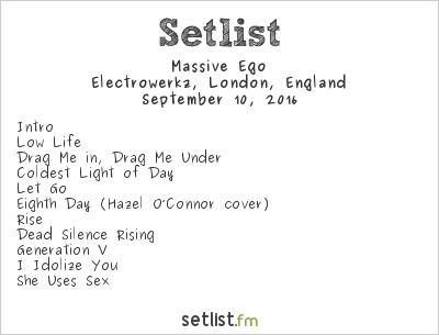 Massive Ego at Electrowerkz, London, England Setlist