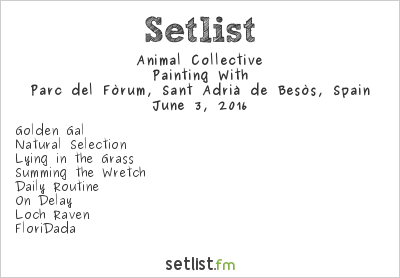 Animal Collective Setlist Primavera Sound 2016 2016, Painting With
