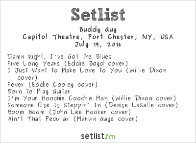 Buddy Guy Setlist Capitol Theatre, Port Chester, NY, USA 2016