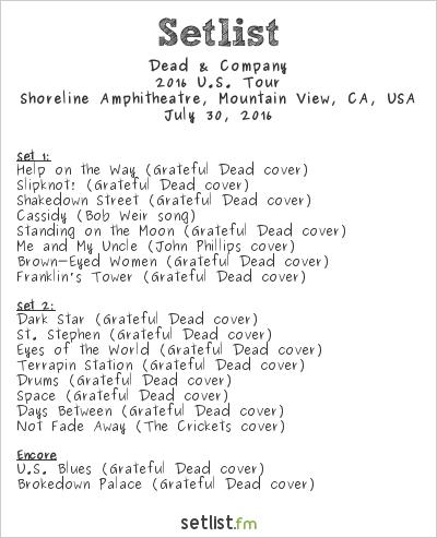Dead & Company Setlist Shoreline Amphitheatre, Mountain View, CA, USA 2016, 2016 U.S. Tour