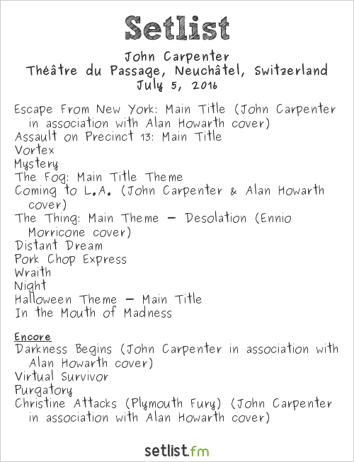 John Carpenter Setlist Théâtre du Passage, Neuchâtel, Switzerland 2016