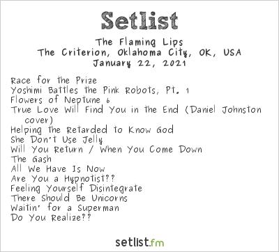 The Flaming Lips Setlist The Criterion, Oklahoma City, OK, USA 2021