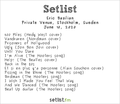 Eric Bazilian Setlist Private Venue, Stockholm, Sweden 2020