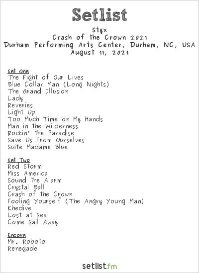 Styx Setlist Durham Performing Arts Center, Durham, NC, USA, Crash of the Crown 2021
