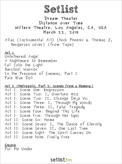 Dream Theater Setlist Wiltern Theatre, Los Angeles, CA, USA 2019, Distance over Time