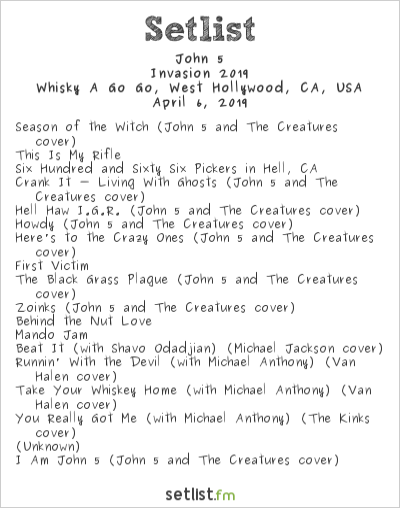 John 5 and The Creatures Setlist Whisky A Go Go, West Hollywood, CA, USA, Invasion 2019