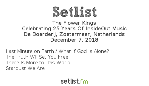 The Flower Kings Setlist De Boerderij, Zoetermeer, Netherlands 2018, Celebrating 25 Years Of InsideOut Music