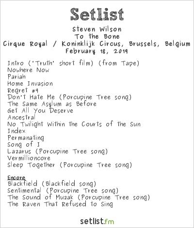 Steven Wilson Setlist Cirque Royal / Koninklijk Circus, Brussels, Belgium 2019, To the Bone