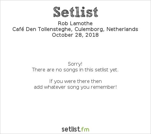 Rob Lamothe Setlist Café Den Tollensteghe, Culemborg, Netherlands 2018