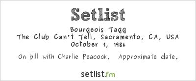 Bourgeois Tagg Setlist Club Can't Tell, Sacramento, CA, USA 1986