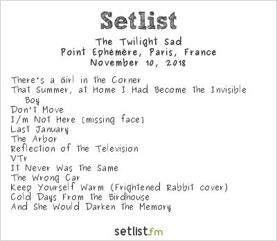 The Twilight Sad Setlist Point Ephémère, Paris, France 2018