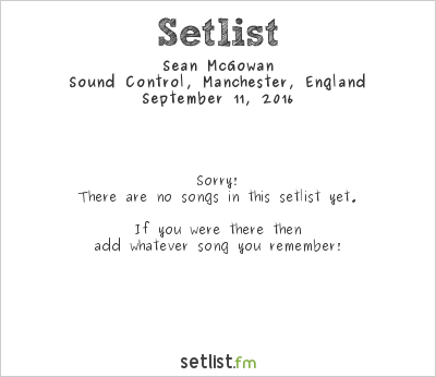 Seán McGowan at Sound Control, Manchester, England Setlist