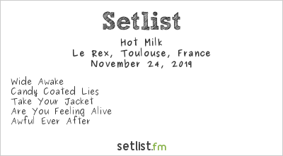 hot milk Setlist Le Rex, Toulouse, France 2019