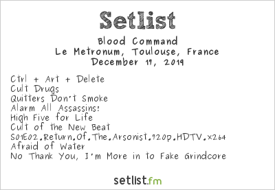 Blood Command Setlist Le Metronum, Toulouse, France 2019