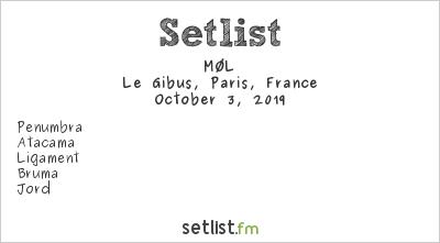 MØL Setlist Le Gibus, Paris, France 2019