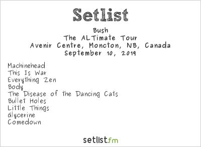 Bush Setlist Avenir Centre, Moncton, NB, Canada 2019, The ALTimate Tour