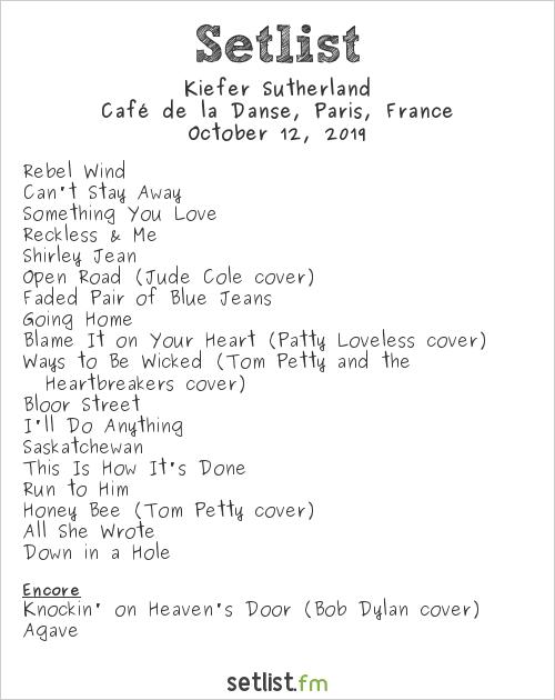 Kiefer Sutherland Setlist Café de la Danse, Paris, France 2019