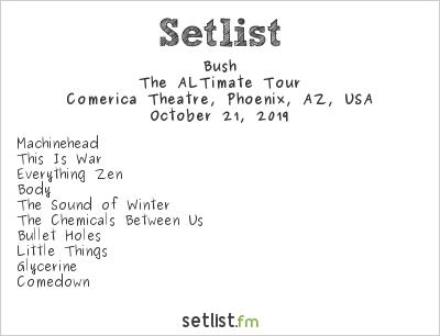 Bush Setlist Comerica Theatre, Phoenix, AZ, USA 2019, The ALTimate Tour