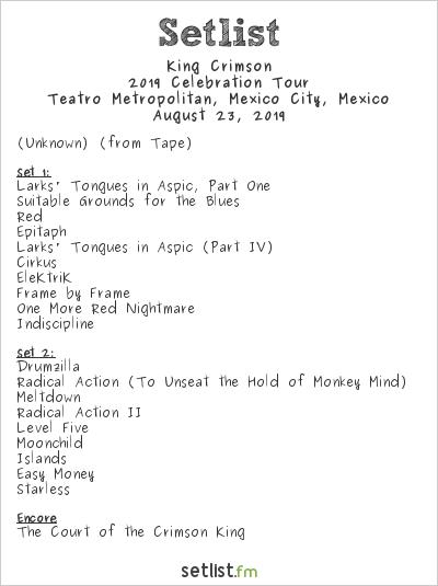 King Crimson Setlist Teatro Metropólitan, Mexico City, Mexico 2019, 2019 Celebration Tour