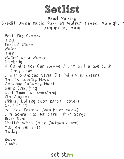 Brad Paisley Setlist Coastal Credit Union Music Park at Walnut Creek, Raleigh, NC, USA 2019