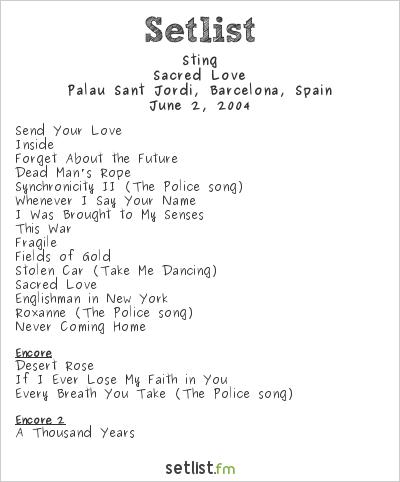 Sting Setlist Palau Sant Jordi, Barcelona, Spain 2004, Sacred Love
