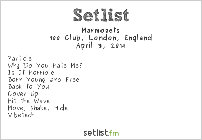 Marmozets Setlist 100 Club, London, England 2014