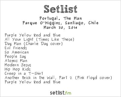 Portugal. The Man Setlist Lollapalooza Chile 2014 2014