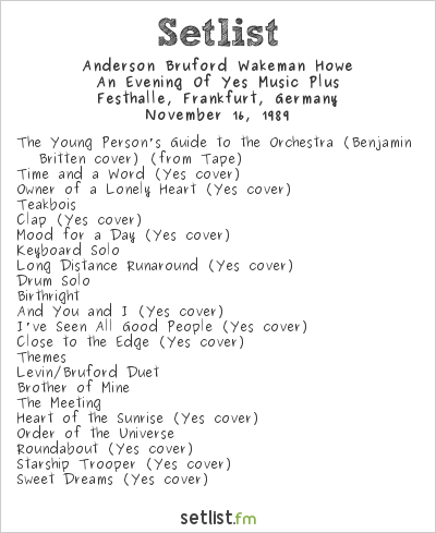 Anderson Bruford Wakeman Howe Setlist Festhalle, Frankfurt, Germany 1989, An Evening of Yes Music Plus
