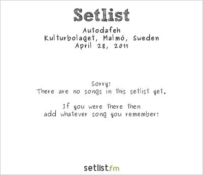 Autodafeh Setlist Kulturbolaget, Malmö, Sweden 2011