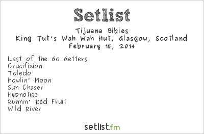 Tijuana Bibles Setlist King Tut's Wah Wah Hut, Glasgow, Scotland 2014