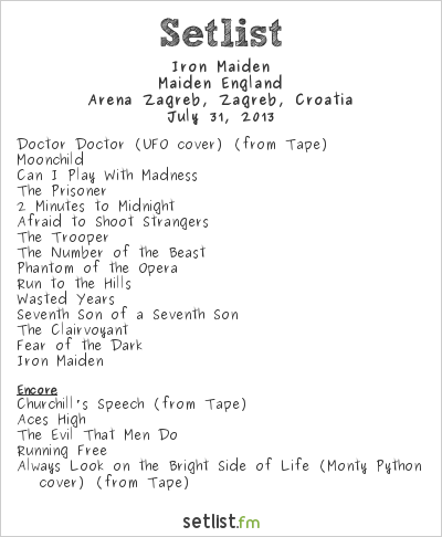 Iron Maiden Setlist Arena, Zagreb, Croatia, Maiden England - European Tour 2013