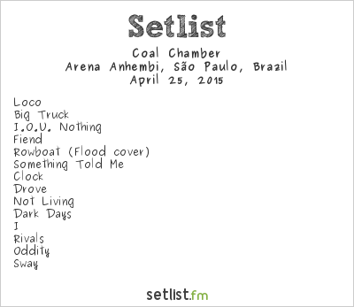 Coal Chamber Setlist Monsters of Rock Brazil 2015 2015, Coal Chamber Headlining Tour