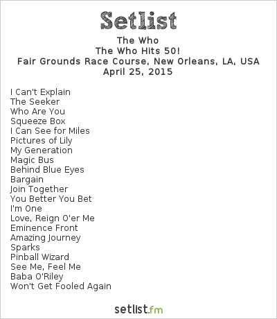 The Who Setlist New Orleans Jazz & Heritage Festival 2015 2015, The Who Hits 50!