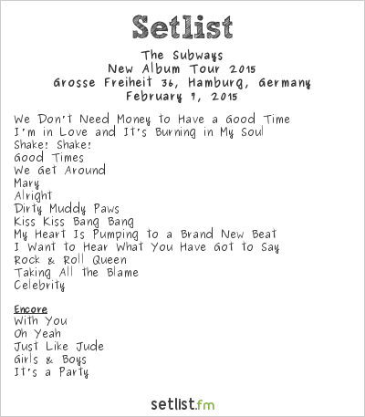 The Subways Setlist Grosse Freiheit 36, Hamburg, Germany 2015
