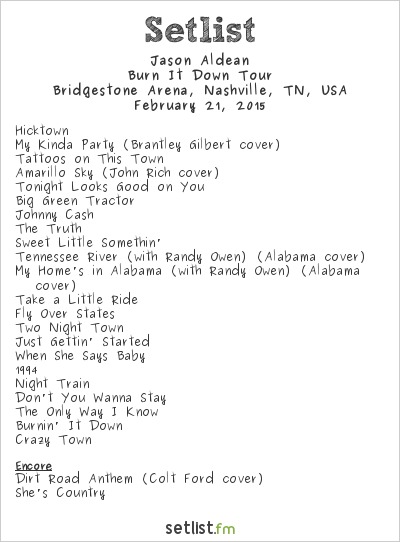 Jason Aldean Setlist Bridgestone Arena, Nashville, TN, USA 2015, Burn It Down